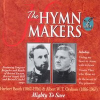 The Hymn Makers: Herbert Booth & Albert W.T. Orsborn (Mighty To Save) — The Salvation Army
