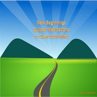 New Beginnings Guided Meditations to Clear Your Mind — Sandra Wapniarski
