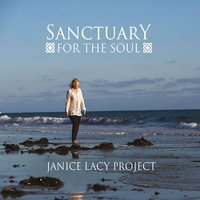 Sanctuary for the Soul — Janice Lacy Project