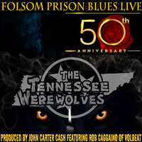 Folsom Prison Blues (50th Anniversary) — Rob Caggiano, Kenny Olson, The Tennessee Werewolves
