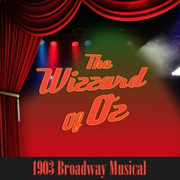 The Wizard of Oz 1903 Broadway Musical — сборник