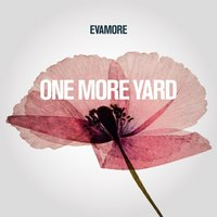 One More Yard — Evamore, Sinead O'Conner, Brian Eno