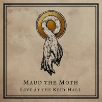 Live at the Reid Hall — Maud The Moth