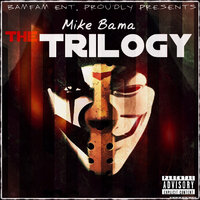 The Trilogy — Mike Bama