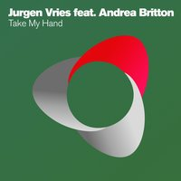 Take My Hand — Jurgen Vries, Andrea Britton