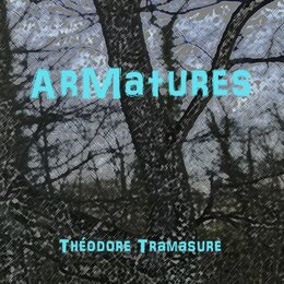 Armatures — Théodore Tramasure feat. Laura Fourcade