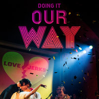 Doing It Our Way — Love, Jerks
