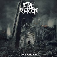 Covered Up — Lethal Injektion