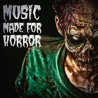 Music Made for Horror — Halloween Music, The Citizens of Halloween, Monster's Halloween Party, The Citizens of Halloween, Halloween Music, Monster's Halloween Party
