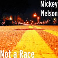Not a Race — Mickey Nelson
