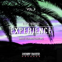 Tech House Experience, Vol. 6 (Surface Tech House Essentials) — сборник