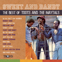 Sweet And Dandy: The Best Of Toots And The Maytals — Toots & The Maytals