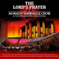 The Lord's Prayer and Other Beloved Sacred Songs — The Mormon Tabernacle Choir, The Mormon Tabernacle Choir, The Philidelphia Orchestra, The Philidelphia Orchestra