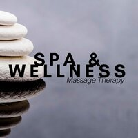 Spa & Wellness: Massage Therapy, Mental Well Being, Relaxation Music for Mind, Body and Soul — Spa Sensations