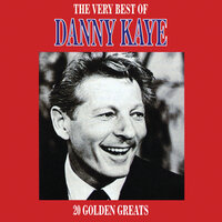 The Very Best Of Danny Kaye — Danny Kaye