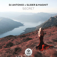 Secret — DJ Antonio, Slider & Magnit
