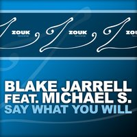 Say What You Will — Michael S., Blake Jarrell