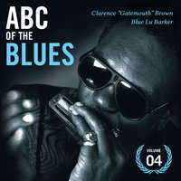 "Abc of the Blues Vol. 4 — Clarence ""Gatemouth"" Brown"