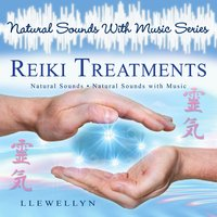 Reiki Treatments - Natural Sounds With Music Series — Llewellyn