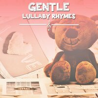 #15 Gentle Lullaby Rhymes — Music for Children, Nursery Rhymes ABC, Nursery Rhyme Instrumentals, Nursery Rhymes ABC, Music for Children, Nursery Rhyme Instrumentals