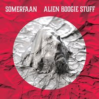 Alien Boogie Stuff — Somerfaan