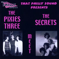 The Pixies Three Meet The Secrets — The Pixies Three & The Secrets