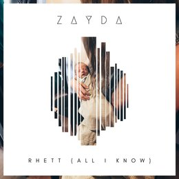 Rhett (All I Know) — Zayda