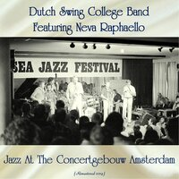 Jazz At The Concertgebouw Amsterdam — Dutch Swing College Band Featuring Neva Raphaello