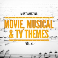Most Amazing Movie, Musical & TV Themes, Vol. 4 — сборник