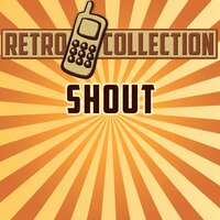 Shout (Intro) — The Retro Collection