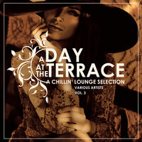 A Day At The Terrace (A Chillin' Lounge Selection), Vol. 3 — сборник