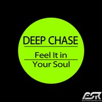 Feel It in Your Soul — Deep Chase