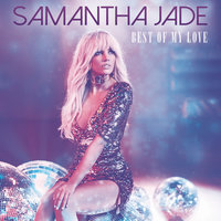 Best of My Love — Samantha Jade