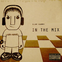In the Mix — Slam Hammy