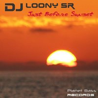 Just Before Sunset — DJ Loony