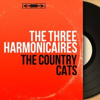 The Country Cats — The Three Harmonicaires