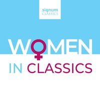 Women in Classics — Various Composers