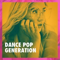 Dance Pop Generation — Dance Hits 2014, Ultimate Pop Hits, Smash Hits Cover Band