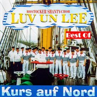 Best Of: Kurs auf Nord — Rostocker Shanty Chor Luv un Lee
