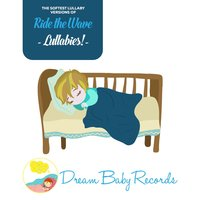 Ride the Wave Lullabies! — Dream Baby Records