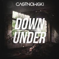 Down Under — Castnowski