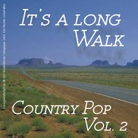 It's a Long Walk - Country Pop Vol. 2 — сборник
