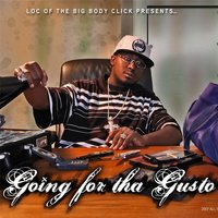Going for tha Gusto — L.o.c.