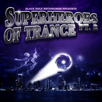 Black Hole Recordings presents Superheroes Of Trance Part. 2 — сборник