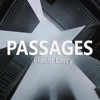 Passages — Placid Larry