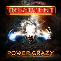 Power Crazy — The Treatment
