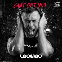 Can't Get You — Leomeo