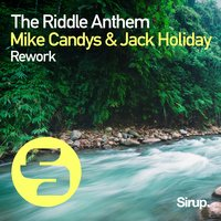 The Riddle Anthem Rework — Mike Candys, Jack Holiday