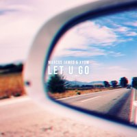 Let U Go — Marcus James, XYSM