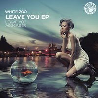 Leave You EP — White Zoo